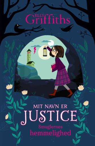 Elly Griffiths: Mit navn er Justice - smuglernes hemmelighed