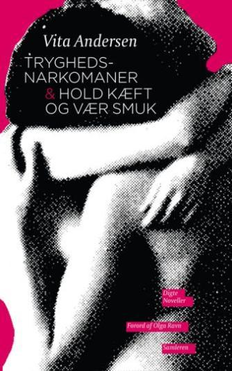 Vita Andersen (f. 1944): Tryghedsnarkomaner & Hold kæft og vær smuk : digte, noveller