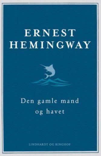 Ernest Hemingway: Den gamle mand og havet