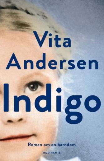 Vita Andersen (f. 1944): Indigo : roman om en barndom
